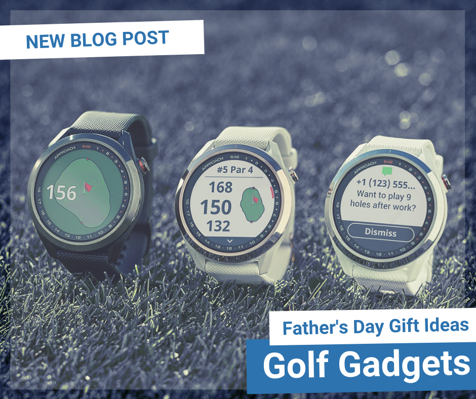 Father's Day Gift Ideas: Golf Gadget Guide