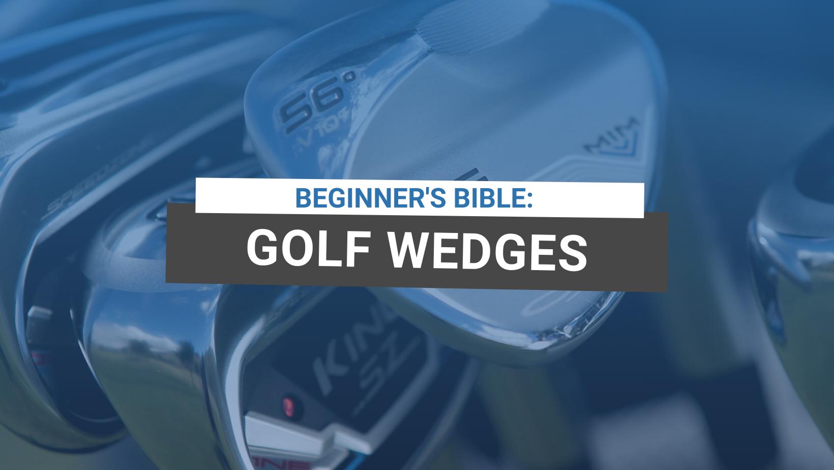 Beginner's Bible: Golf Wedges